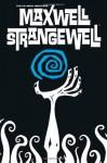 Maxwell Strangewell - Matt Fillbach, Shawn Fillbach
