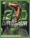 3-D Dinosaur - John Woodward, Darren Naish