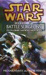 Star Wars: Medstar I - Battle Surgeons - Michael Reaves, Steve Perry