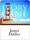 The Ivory Cane (Harlequin Presents #219) - Janet Dailey