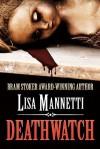 Deathwatch - Lisa Mannetti