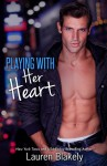 Playing With Her Heart - Lauren Blakely