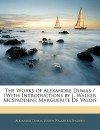 The Works of Alexandre Dumas / [With Introductions by J. Walker McSpadden]: Marguerite de Valois - Alexandre Dumas