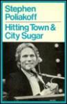 Hitting Town & City Sugar - Stephen Poliakoff
