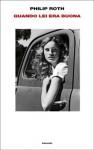 Quando lei era buona - Philip Roth, Norman Gobetti