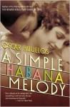 A Simple Habana Melody - Oscar Hijuelos