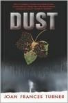 Dust (Dust, #1) - Joan Frances Turner