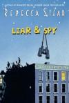 Liar & Spy - Rebecca Stead