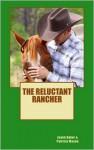 The Reluctant Rancher - Joann Baker, Patricia Mason