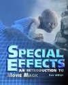 Special Effects: An Introduction to Movie Magic - Ron Miller