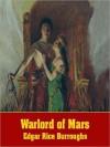 Warlord of Mars: The John Carter of Mars Series, Book 3 (MP3 Book) - William Dufris, Edgar Rice Burroughs