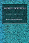 American Inquisitors - Walter Lippmann