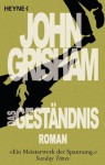 Das Geständnis: Roman (German Edition) - John Grisham, Oliver Neumann