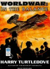 Worldwar: In the Balance - Harry Turtledove, Todd McLaren