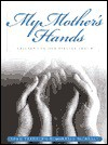 My Mother's Hands: Celebrating Her Special Touch - John T. Trent