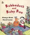 Rubbaduck and Ruby Roo - Hiawyn Oram, David Lucas