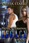 Project Terminal: Legacy - Olivia Starke