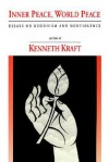 Inner Peace, World Peace - Kenneth Kraft