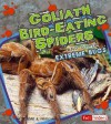 Goliath Bird-Eating Spiders: And Other Extreme Bugs - Deirdre A. Prischmann, Gary Dunn