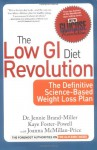 The Low GI Diet Revolution: The Definitive Science-Based Weight Loss Plan (New Glucose Revolution) - Jennie Brand-Miller, Kaye Foster-Powell, Joanna McMillan-Price