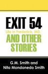 Exit 54 and Other Stories: Life in Frederick, MD. - G.M. Smith, Nita Mondonedo Smith