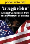 A Struggle of Ideas: A Report on Terrorism from the Department of Defense - United States Department of Defense