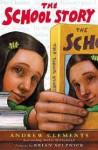 The School Story - Andrew Clements, Brian Selznick