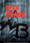 The Collected Stories of Max Brand - Max Brand, Jane Easton, Robert Easton, William Bloodworth Jr.