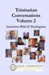 Trinitarian Conversations, Volume 2 (You're Included) - Douglas Campbell, Cathy Deddo, Gordon Fee, Trevor Hart, George Hunsinger, Steve McVey, Paul Metzger, Paul Molnar, Cherith Nordling, Robin Allinson Parry