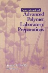 Sourcebook of Advanced Polymer Laboratory Preparations - Wolf Karo