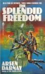 The Splendid Freedom - Arsen Darnay