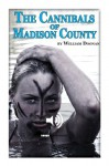 The Cannibals of Madison County - William Doonan