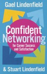 Confident Networking for Career Success and Satisfaction - Gael Lindenfield, Stuart Lindenfield
