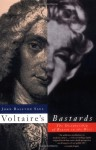 Voltaire's Bastards: The Dictatorship of Reason in the West - John Ralston Saul