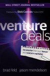 Venture Deals: Be Smarter Than Your Lawyer and Venture Capitalist - Brad Feld, Jason Mendelson