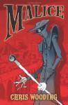 Malice: Book 1 - Chris Wooding