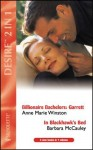 Billionaire Bachelors: Garret / In Blackhawk's Bed (Silhouette Desire, No 1413) - Anne Marie Winston, Barbara McCauley