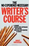 No Experience Necessary Writer's Course - Scott Edelstein