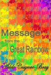 Message from the Great Rainbow - Adele Cosgrove-Bray