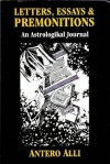 Letters Essays and Premonitions - Antero Alli