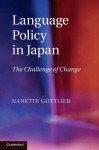 Language Policy in Japan: The Challenge of Change - Nanette Gottlieb