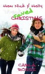 How Nick and Holly Wrecked...SAVED Christmas (Christmas Holiday Extravaganza) - Carla Rossi