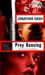 Prey Dancing - Jonathan Gash