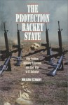 The Protection Racket State: Elite Politics, Military Extortion, and Civil War in El Salvador - William D. Stanley