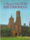 A Picture Tour Of The Smithsonian - Susan Bates, Anne Ficklen