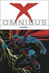 X Omnibus, Vol. 1 - Steven Grant, Frank Miller, Clem Robins, Dan Davis, James Sinclair, Jimmy Palmiotti, Teresa R. Davidson, Rick Leonardi, Jerry Prosser, P. Craig Russell, Tim Bradstreet, Chris Warner, Matt Hollingsworth, Willie Schubert, Doug Mahnke, Ron Wagner, Joe Rosas, Tom Simmons, Matt