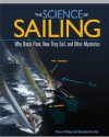 The Science of Sailing: Why Boats Float, How They Sail, and Other Mysteries - Steve Killing, Douglas Hunter