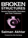 Broken Structures: Severe Personality Disorders and Their Treatment - Salman Akhtar, Otto Kernberg