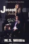 Joseph Fallen (The Estate, #0.5) - M.S. Willis