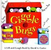 Giggle Bugs: A Lift-and-Laugh Book - David A. Carter